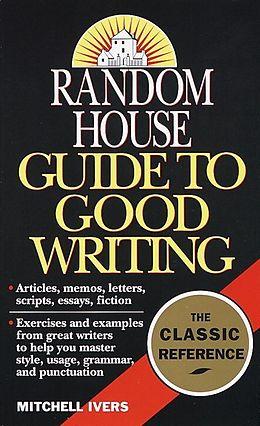 E-Book (epub) Random House Guide to Good Writing von Mitchell Ivers