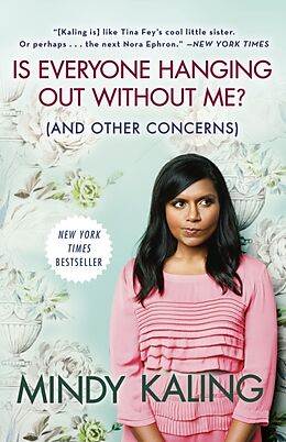 Kartonierter Einband Is Everyone Hanging Out Without Me? (And Other Concerns) von Mindy Kaling