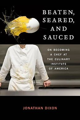 E-Book (epub) Beaten, Seared, and Sauced von Jonathan Dixon