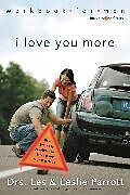 Kartonierter Einband I Love You More Workbook for Men von Les and Leslie Parrott