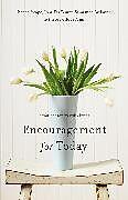 Kartonierter Einband Encouragement for Today von Renee Swope, Lysa TerKeurst, Samantha Evilsizer