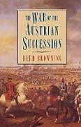 Kartonierter Einband The War of the Austrian Succession von Reed Browning