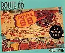 Kartonierter Einband Route 66: The Mother Road von Michael Wallis