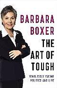 Fester Einband The Art of Tough von Barbara Boxer