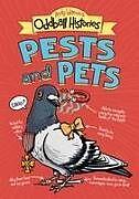 Kartonierter Einband Andy Warner's Oddball Histories: Pests and Pets von Andy Warner