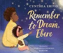 Fester Einband Remember to Dream, Ebere von Cynthia Erivo