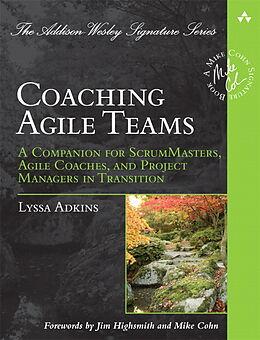 Kartonierter Einband Coaching Agile Teams von Lyssa Adkins