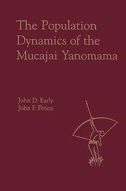 E-Book (pdf) The Population Dynamics of the Mucajai Yanomama von John Early
