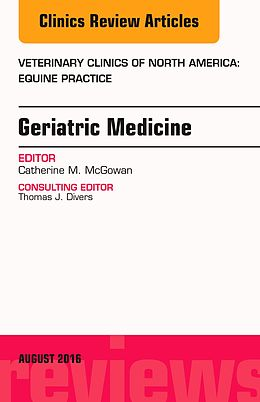 E-Book (pdf) Geriatric Medicine, An Issue of Veterinary Clinics of North America: Equine Practice, von Catherine M. McGowan