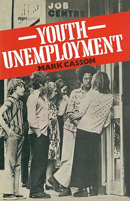 Kartonierter Einband Youth Unemployment von Mark Casson