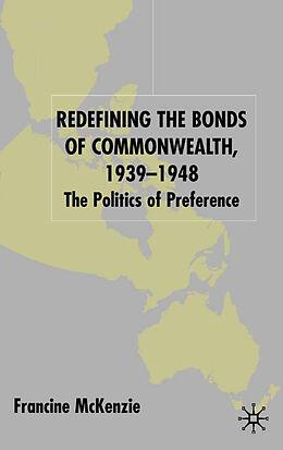 Fester Einband Redefining the Bonds of Commonwealth, 1939-1948 von F. McKenzie