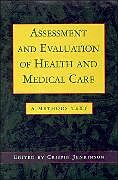 Kartonierter Einband Assessment and Evaluation of Health and Medical Care von Crispin Jenkinson