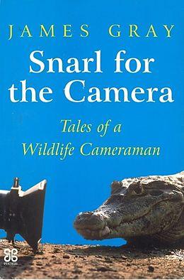 E-Book (epub) Snarl For The Camera von James Gray