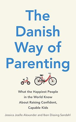 E-Book (epub) The Danish Way of Parenting von Jessica Joelle Alexander, Iben Dissing Sandahl