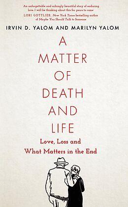 E-Book (epub) Matter of Death and Life von Irvin D. Yalom, Marilyn Yalom