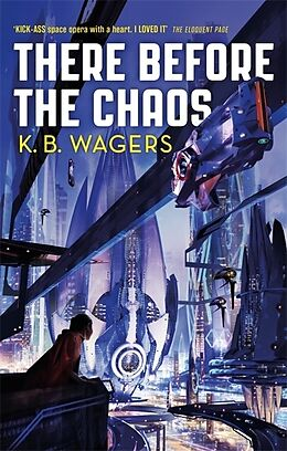 Kartonierter Einband There Before the Chaos von K. B. Wagers