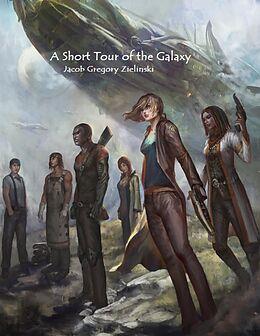 E-Book (epub) A Short Tour of the Galaxy von Jacob Gregory Zielinski