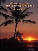 Kartonierter Einband The Sunset Jams Staff Paper Options Book von Bethany Healy