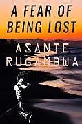 Kartonierter Einband A FEAR OF BEING LOST (4th Ed) von A$Ante Rugambwa