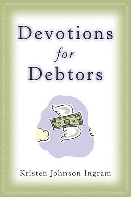 E-Book (epub) Devotions for Debtors von Kristen Johnson Ingram