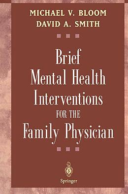Kartonierter Einband Brief Mental Health Interventions for the Family Physician von Michael V. Bloom, David A. Smith