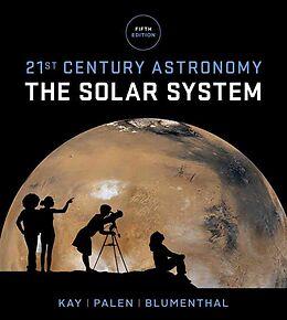 Set mit div. Artikeln (Set) 21st Century Astronomy von Laura (Barnard College) Kay, Stacy (Weber State University) Palen, George (University of California, Santa Cruz) Blumenthal