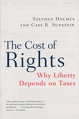 E-Book (epub) The Cost of Rights: Why Liberty Depends on Taxes von Stephen Holmes, Cass R. Sunstein