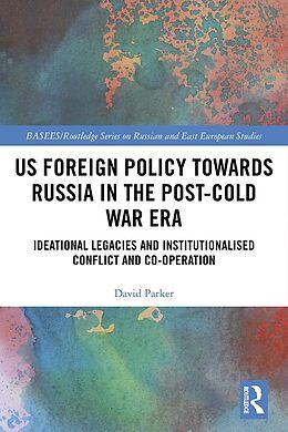 E-Book (pdf) US Foreign Policy Towards Russia in the Post-Cold War Era von David Parker