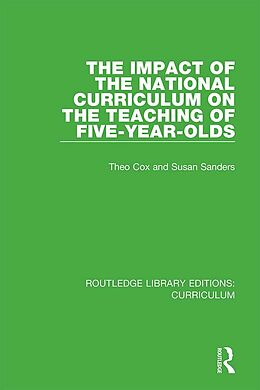 E-Book (pdf) The Impact of the National Curriculum on the Teaching of Five-Year-Olds von Theo Cox, Susan Sanders