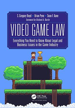 E-Book (pdf) Video Game Law von S. Gregory Boyd, Brian Pyne, Sean F. Kane