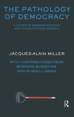 E-Book (epub) The Pathology of Democracy von Jacques Alain Miller, Bernard Burgoyne, Russell Grigg