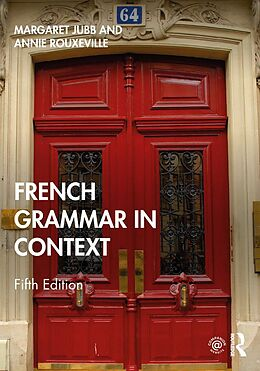 E-Book (pdf) French Grammar in Context von Margaret Jubb, Annie Rouxeville