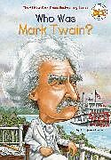 Kartonierter Einband Who Was Mark Twain? von April Jones Prince, Who HQ, John O'Brien