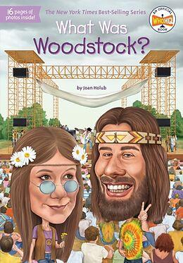Kartonierter Einband What Was Woodstock? von Joan Holub, Who HQ, Gregory Copeland