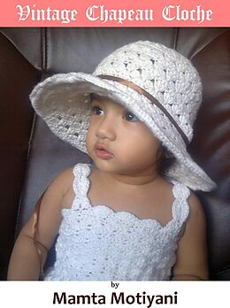 E-Book (epub) Vintage Chapeau Cloche Crochet Hat Pattern von Mamta Motiyani