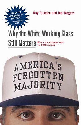 E-Book (epub) America's Forgotten Majority von Ruy Teixeira, Joel Townsley Rogers
