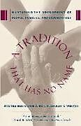 Kartonierter Einband A Tradition That Has No Name von Jacqueline S. Weinstock, Lynne A. Bond, Mary Field Belenky