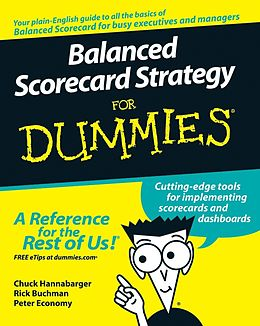 E-Book (pdf) Balanced Scorecard Strategy For Dummies von Charles Hannabarger, Frederick Buchman, Peter Economy