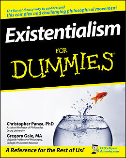 E-Book (pdf) Existentialism For Dummies von Christopher Panza, Gregory Gale
