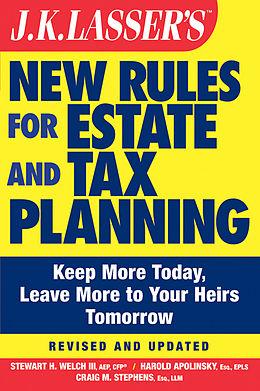E-Book (pdf) JK Lasser's New Rules for Estate and Tax Planning von Stewart H. Welch, Harold I. Apolinsky, Craig M. Stephens