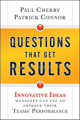 E-Book (epub) Questions That Get Results von Paul Cherry, Patrick Connor