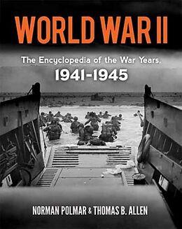 Kartonierter Einband World War II: The Encyclopedia of the War Years, 1941-1945 von Norman Polmar, Thomas B. Allen