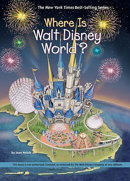 Fester Einband Where Is Walt Disney World? von Joan Holub, Who HQ, Gregory Copeland