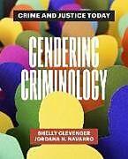 Kartonierter Einband Gendering Criminology von Shelly Clevenger, Jordana N. Navarro