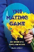 Kartonierter Einband The Mating Game von Ellen Lamont