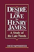 Kartonierter Einband Desire and Love in Henry James von David McWhirter, McWhirter David
