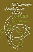Kartonierter Einband The Framework of Anglo-Saxon History von Kenneth Harrison