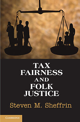 Kartonierter Einband Tax Fairness and Folk Justice von Steven M. (Tulane University, Louisiana) Sheffrin
