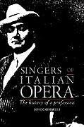 Kartonierter Einband Singers of Italian Opera von John Rosselli