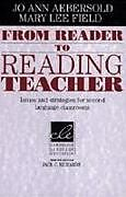 Kartonierter Einband From Reader to Reading Teacher: Issues and Strategies for Second Language Classrooms von Jo Ann Aebersold, Mary Lee Field